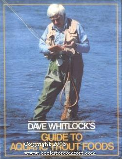 Dave Whitlock's Guide to Aquatic Trout Foods: Dave Whitlock
