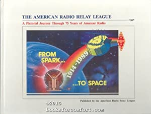From Spark to Space 1914-1989: A Pictorial Journey Through 75 Years of Amateur Radio: Debra A ...