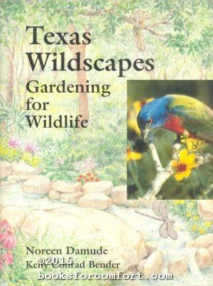 Texas Wildscapes: Gardening for Wildlife: Noreen Damude