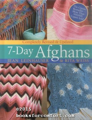 7-Day Afghans, Complete Revised & Updated: Jean Leinhauser