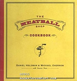 The Meatball Shop Cookbook: Daniel Holzman