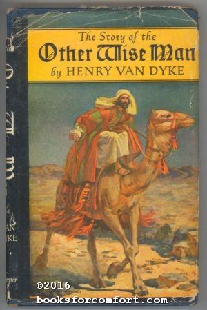 The Story of the Other Wise Man: Henry Van Dyke