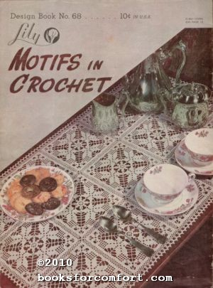 Motifs in Crochet Lily Design Book 68: Lily Mills Company