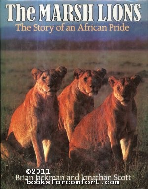 The Marsh Lions: the Story of an African Pride: Brian Jackman
