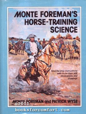 Monte Foreman¦s Horse-Training Science: Monte Foreman