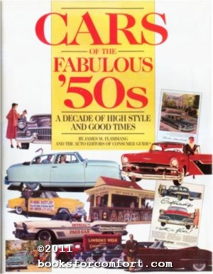 Cars of the Fabulous µ50s: A Decade of High Style and Good Times: James M Flammang