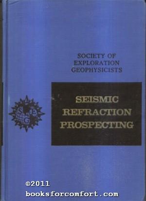 Seismic Refraction Prospecting: Albert W Musgrave