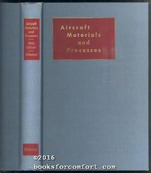 Aircraft Materials and Processes: Geroge F Titterton