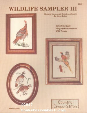 Wildlife Sampler III Designs for Counted Thread: Joyce C Bailey