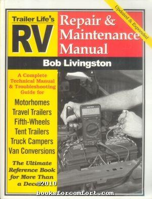 Trailer Lifes RV Repair & Maintenance Manual: Bob Livingston