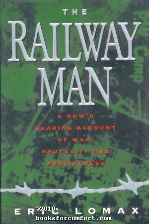 The Railway Man: A POWs Searing Account: Eric Lomax