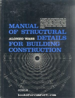 Manual of Structural Details for Building construction: Alonzo Wass