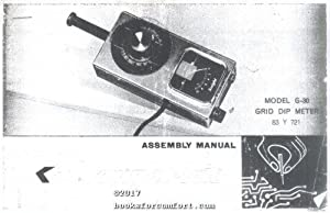 Grid Dip Meter Model G-30 Assembly Manual: Knight Electronics Corp