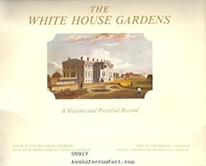 The White House Gardens: A History and: Frederick L Kramer