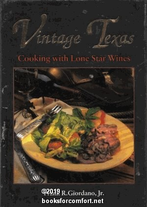 Vintage Texas, Cooking with Lone Star Wines