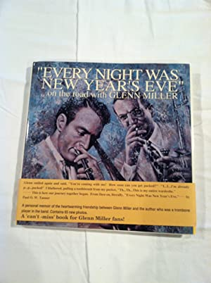 Every Night Was New Year's Eve: On the Road with Glenn Miller