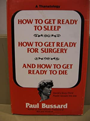 How to Get Ready to Sleep, How to Get Ready for Surgery, And How to Get Ready to Die