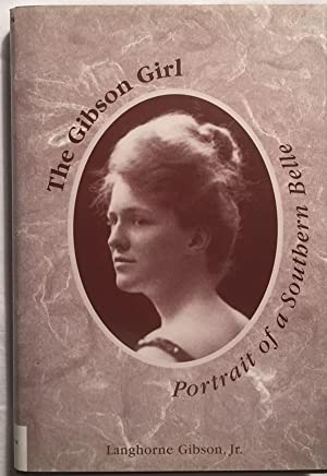 The Gibson Girl: Portrait of a Southern: Gibson, Langhorne, Jr.