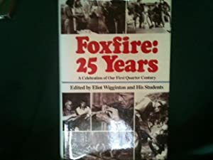 Foxfire: 25 Years: Wigginton, Eliot