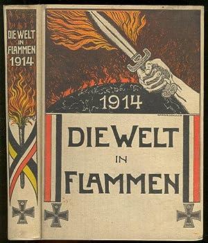 Die Welt in Flammen. Illustrierte Kriegschronik 1914.: Armin, Albrecht