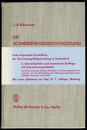Die Schmerzensgeldbegutachtung. Leitfaden für Ärzte, Juristen und: Bloemertz, Carl Bruno.