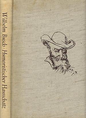 Humoristischer Hausschatz.: Busch, Wilhelm.
