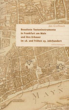 Besaitete Tasteninstrumente in Frankfurt am Main und: GROSSBACH, JAN: