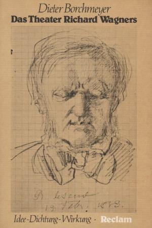 Das Theater Richard Wagners. Idee - Dichtung - Wirkung. Mit 13 Abbildungen.
