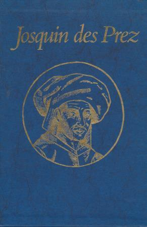 Josquin des Prez. Proceedings of the International: JOSQUIN DES PREZ