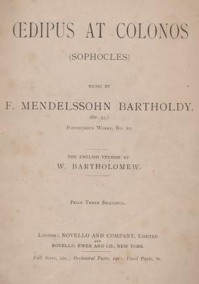 Oedipus at Colonos (Sophocles) . (Op. 93.) Posthumous Works, No. 22. The English Version by W. Ba...