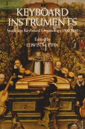 Keyboard Instruments. Studies in Keyboard Organology 1500-1800.: RIPIN, EDWIN M.: