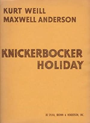 Knickerbocker Holiday. A Musical Comedy. Book and Lyrics by Maxwell Anderson. Vocal Score.
