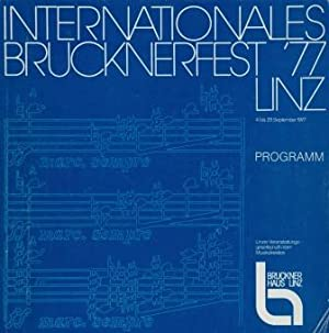 Internationales Brucknerfest Linz 4. bis 29. September 1977.