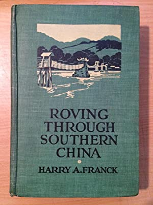Roving Through Southern China: Franck, Harry Alverson