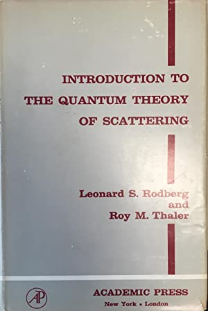 Introduction to the Quantum Theory of Scattering: Rodberg,Leonard S.; Thaler,