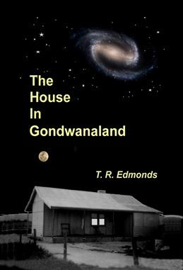 The House in Gondwanaland