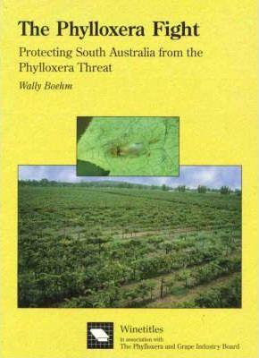 The Phylloxera Fight: Protecting South Australia from the Phylloxera Threat