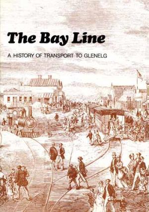 The Bay Line: A History of Transport to Glenelg