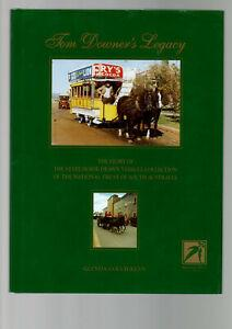 Tom Downer's Legacy: The Story of the State Horse-Drawn Vehicle Collection of the National Trust ...