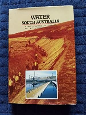 Water South Australia: A History of the Engineering & Water Supply Department