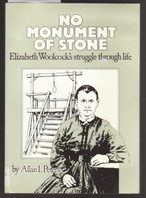 No Monument of Stone: Elizabeth Woolcock's Struggle Through Life