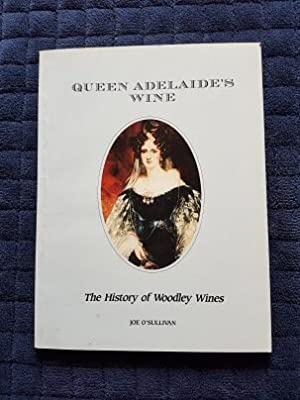 Queen Adelaide's Wine: The History of Woodley Wines
