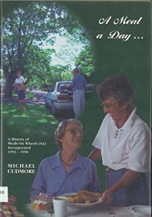 A Meal a Day: A History of Meals on Wheels (SA) Incorporated 1953-1996
