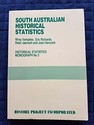 South Australian Historical Statistics. Monograph No. 3.