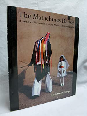 The Matachines Dance of the Upper Rio: Champe, Flavia Waters