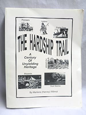 The Hardship Trial: A Century of Unyielding: Marlene (Harvey) Wilmot