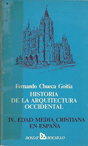 HISTORIA DE LA ARQUITECTURA OCCIDENTAL. TOMO IV.: Chueca Goitia, Fernando