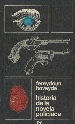 HISTORIA DE LA NOVELA POLICIACA. ( Prólogo de Jean Cocteau ): Hoveyda, Fereydoun