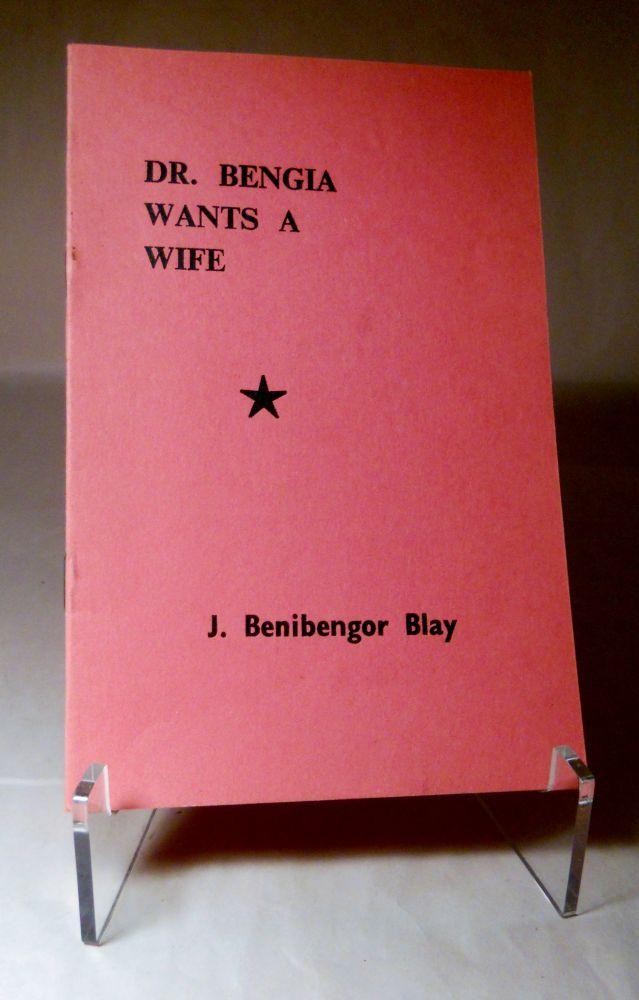 Dr. Bengia Wants a Wife: Blay, J. Benibengor