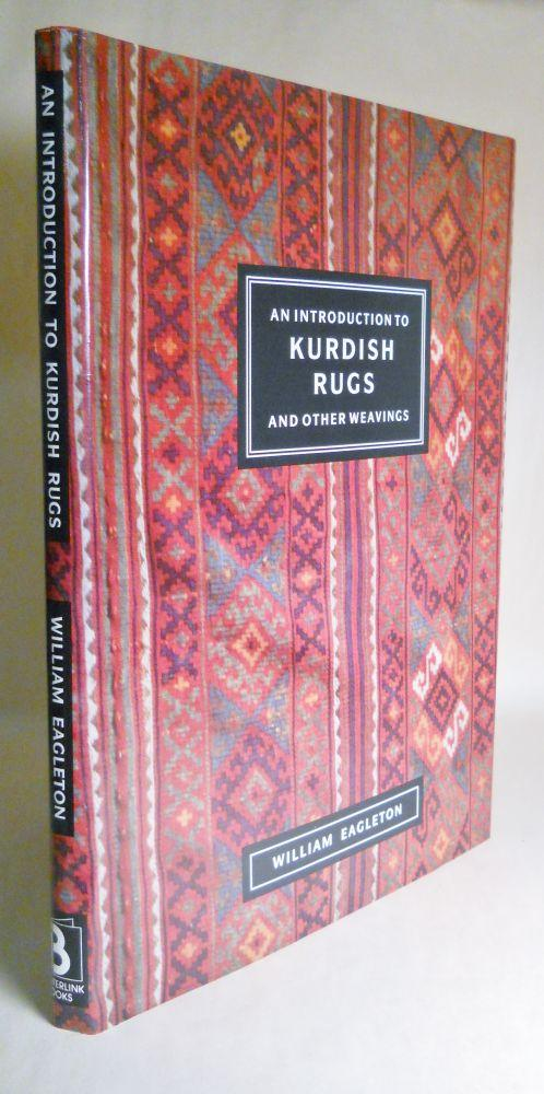 An Introduction to Kurdish Rugs and Other Weavings: Eagleton, William